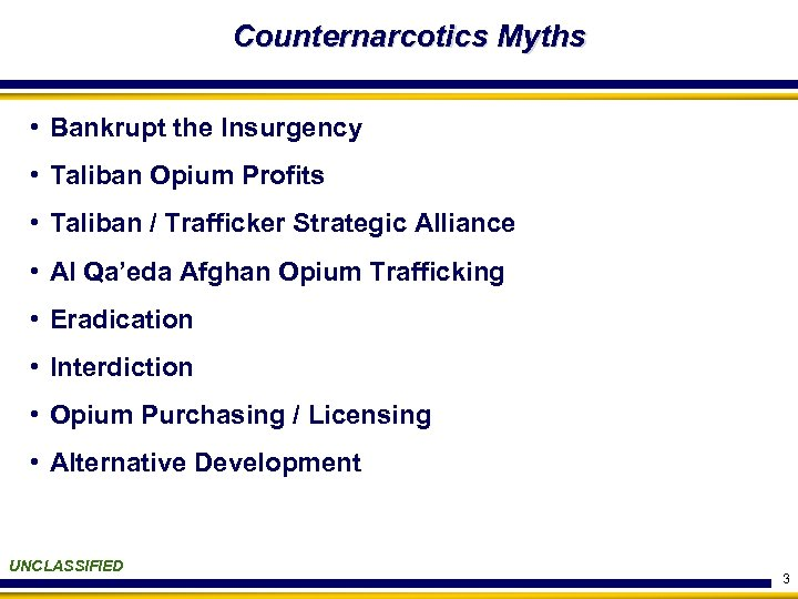 Counternarcotics Myths • Bankrupt the Insurgency • Taliban Opium Profits • Taliban / Trafficker