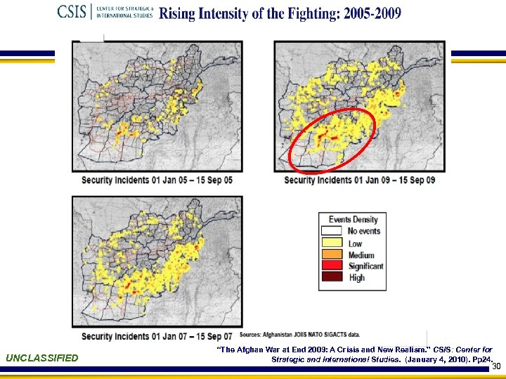 "UNCLASSIFIED ""The Afghan War at End 2009: A Crisis and New Realism. "" CSIS:"