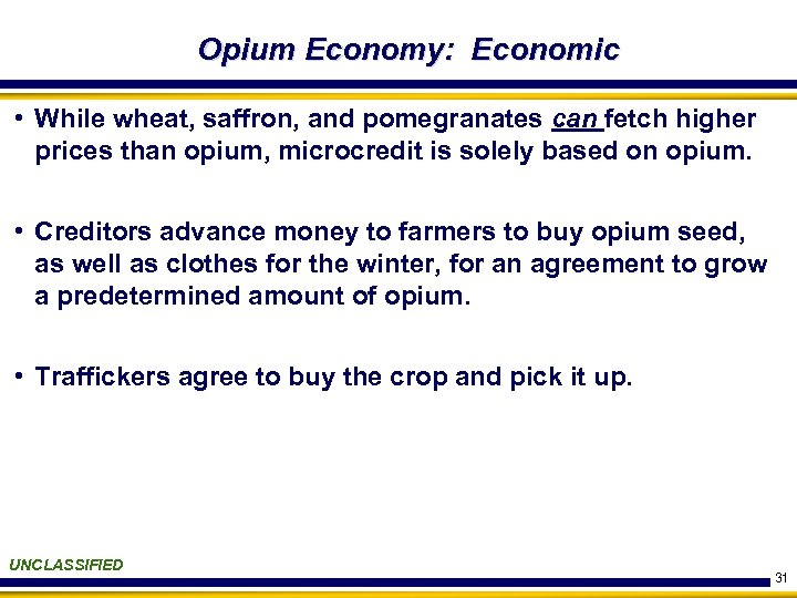 Opium Economy: Economic • While wheat, saffron, and pomegranates can fetch higher prices than
