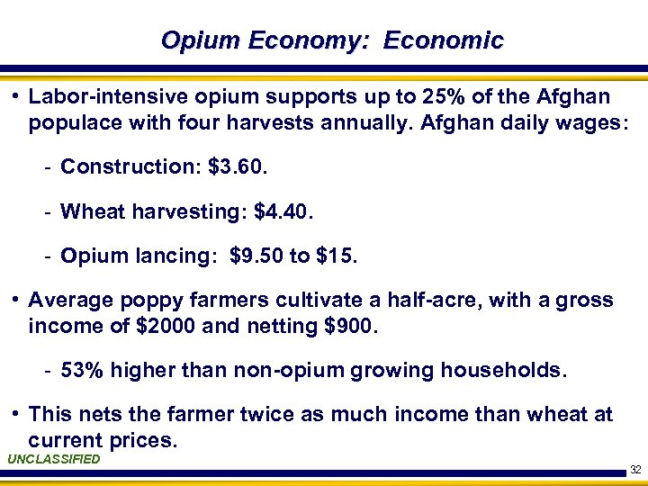 Opium Economy: Economic • Labor-intensive opium supports up to 25% of the Afghan populace