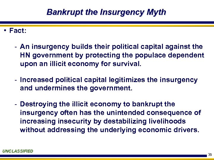 Bankrupt the Insurgency Myth • Fact: - An insurgency builds their political capital against