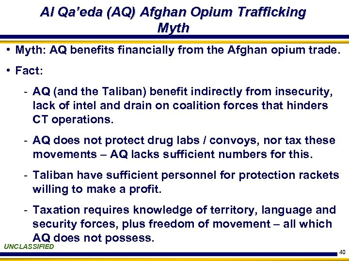 Al Qa'eda (AQ) Afghan Opium Trafficking Myth • Myth: AQ benefits financially from the