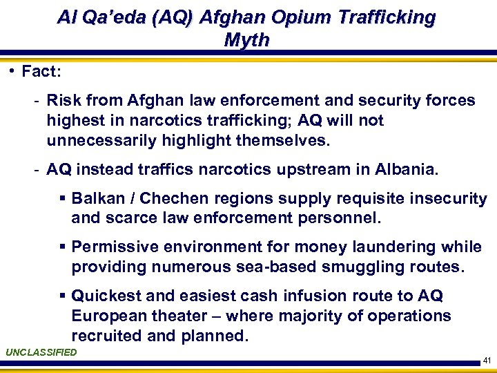 Al Qa'eda (AQ) Afghan Opium Trafficking Myth • Fact: - Risk from Afghan law