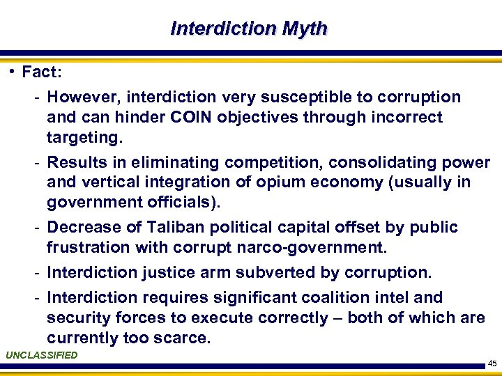 Interdiction Myth • Fact: - However, interdiction very susceptible to corruption and can hinder
