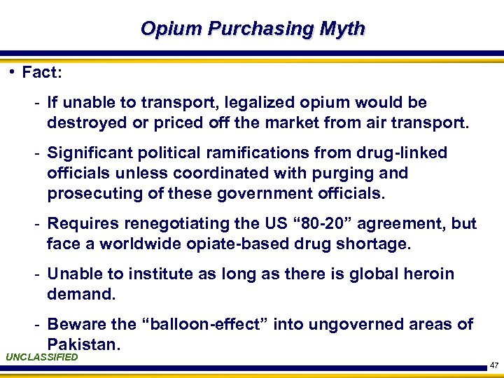 Opium Purchasing Myth • Fact: - If unable to transport, legalized opium would be