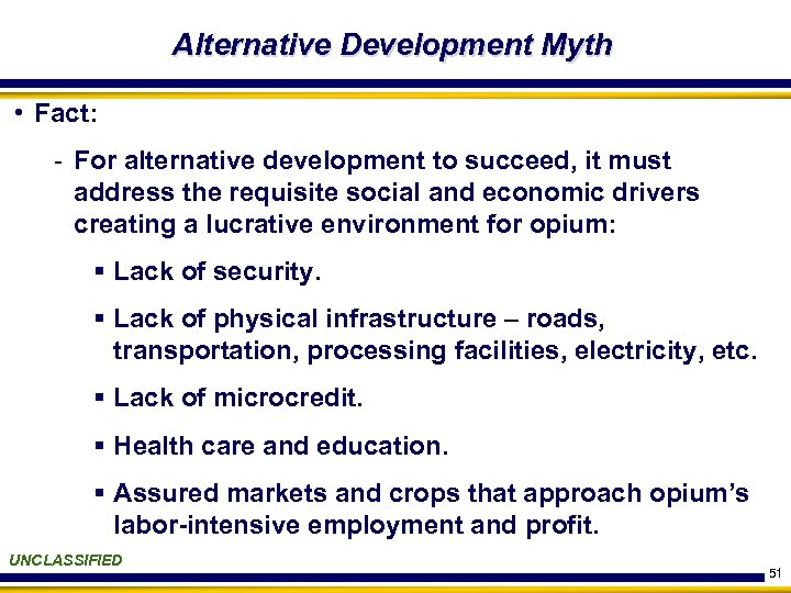 Alternative Development Myth • Fact: - For alternative development to succeed, it must address