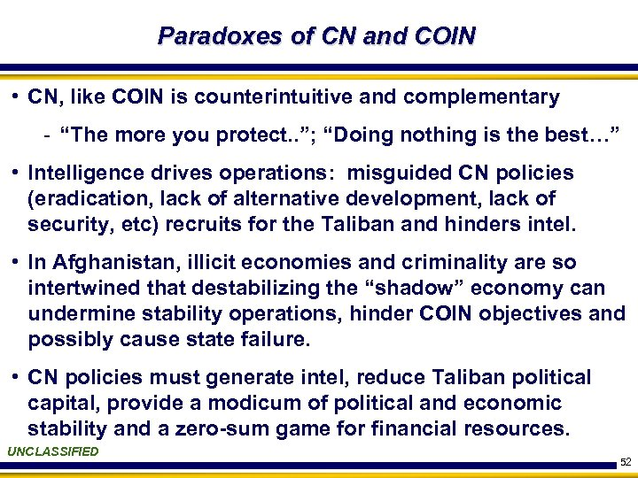 Paradoxes of CN and COIN • CN, like COIN is counterintuitive and complementary -