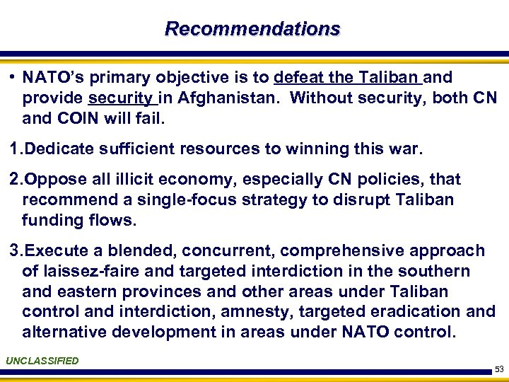 Recommendations • NATO's primary objective is to defeat the Taliban and provide security in