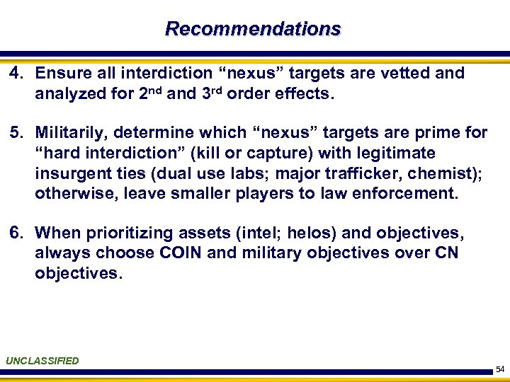 "Recommendations 4. Ensure all interdiction ""nexus"" targets are vetted analyzed for 2 nd and"
