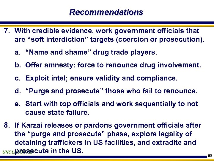 "Recommendations 7. With credible evidence, work government officials that are ""soft interdiction"" targets (coercion"
