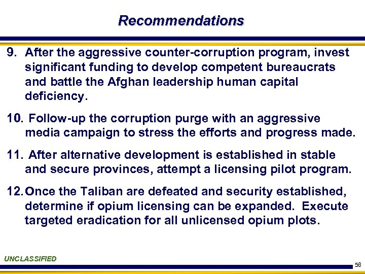 Recommendations 9. After the aggressive counter-corruption program, invest significant funding to develop competent bureaucrats