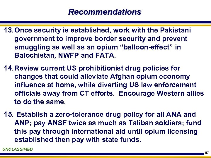 Recommendations 13. Once security is established, work with the Pakistani government to improve border