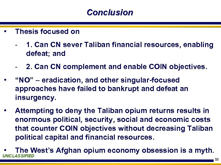 Conclusion • Thesis focused on - 1. Can CN sever Taliban financial resources, enabling