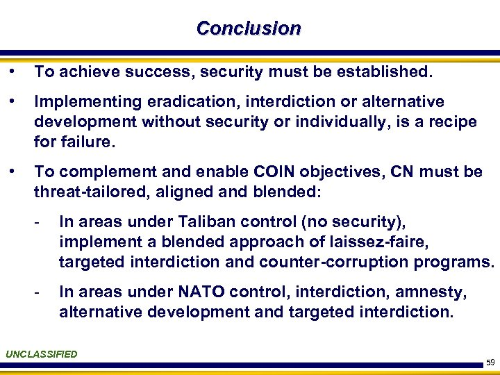 Conclusion • To achieve success, security must be established. • Implementing eradication, interdiction or