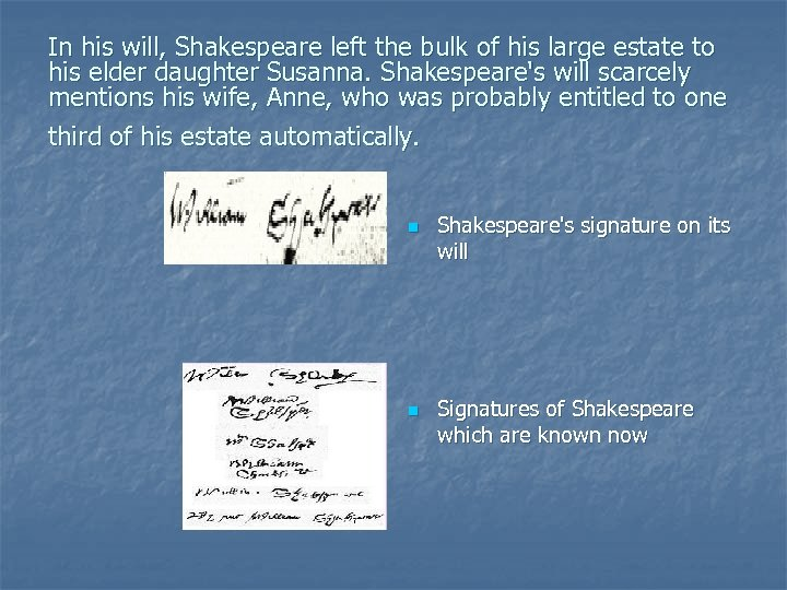 In his will, Shakespeare left the bulk of his large estate to his elder