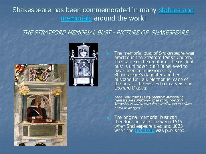 Shakespeare has been commemorated in many statues and memorials around the world THE STRATFORD