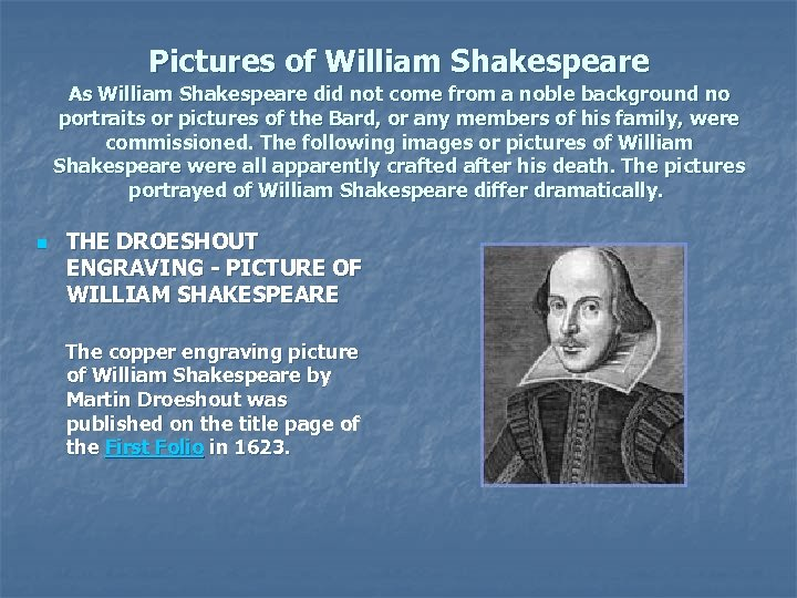 Pictures of William Shakespeare As William Shakespeare did not come from a noble background