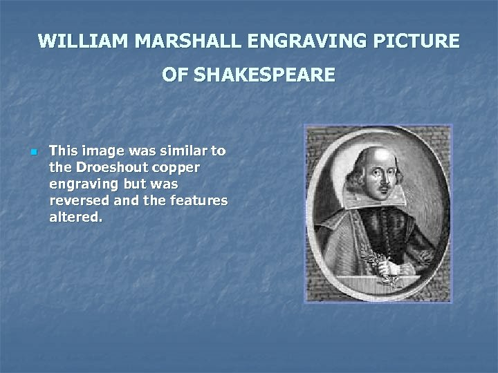 WILLIAM MARSHALL ENGRAVING PICTURE OF SHAKESPEARE n This image was similar to the Droeshout
