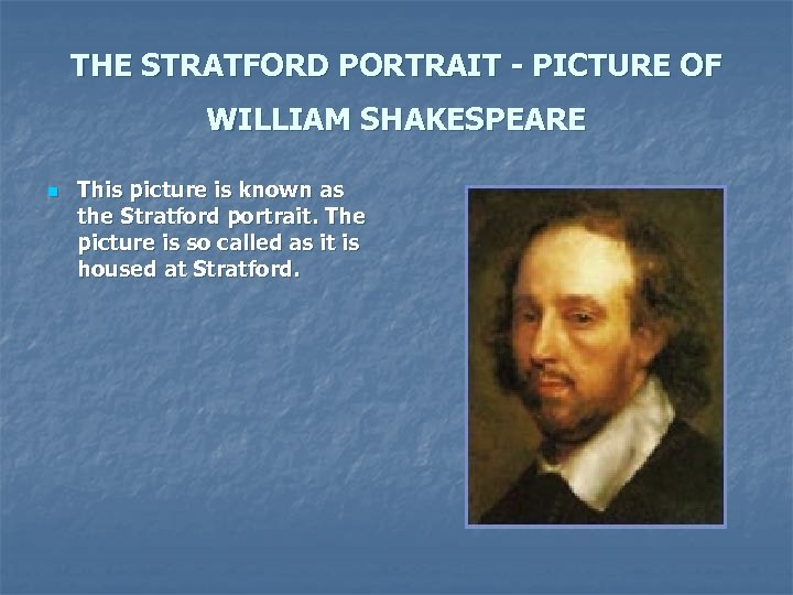 THE STRATFORD PORTRAIT - PICTURE OF WILLIAM SHAKESPEARE n This picture is known as