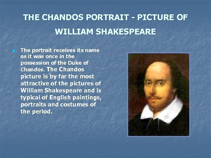 THE CHANDOS PORTRAIT - PICTURE OF WILLIAM SHAKESPEARE n The portrait receives its name