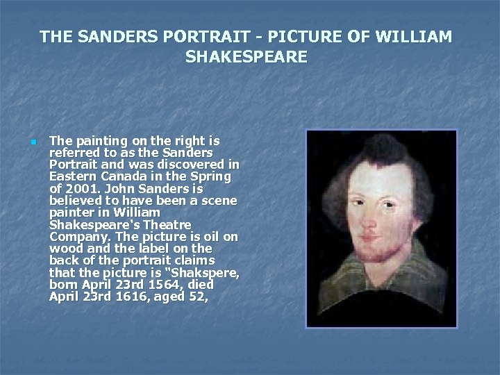 THE SANDERS PORTRAIT - PICTURE OF WILLIAM SHAKESPEARE n The painting on the right