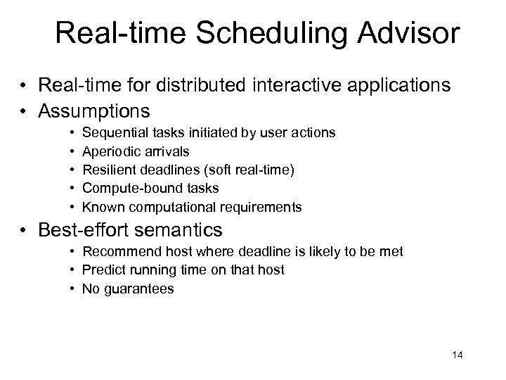 Real-time Scheduling Advisor • Real-time for distributed interactive applications • Assumptions • • •