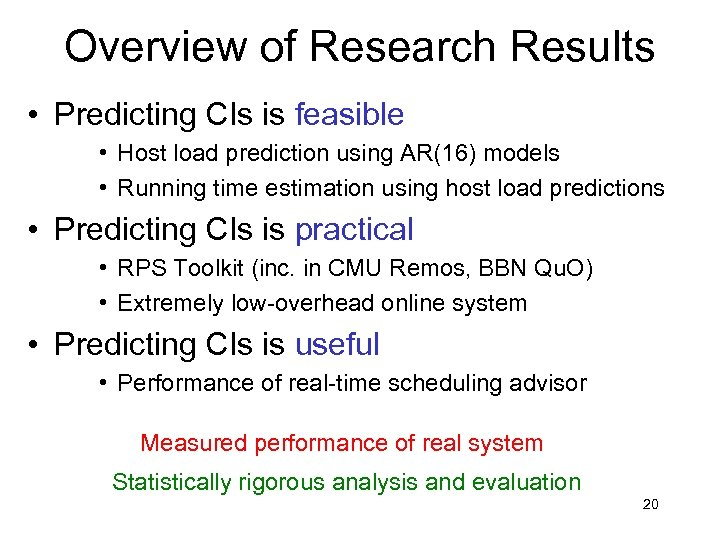 Overview of Research Results • Predicting CIs is feasible • Host load prediction using