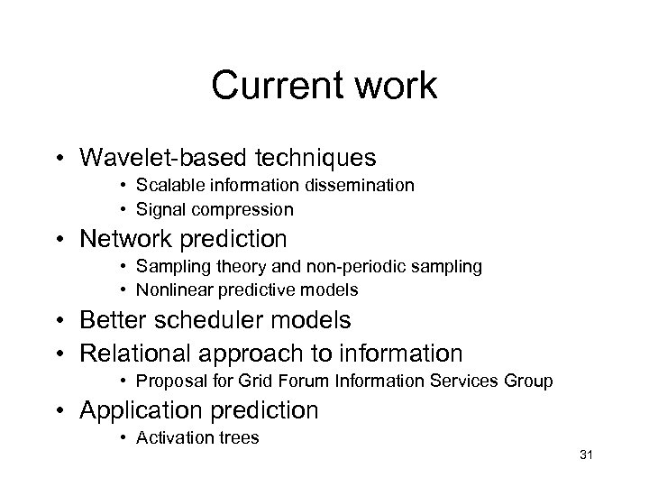 Current work • Wavelet-based techniques • Scalable information dissemination • Signal compression • Network