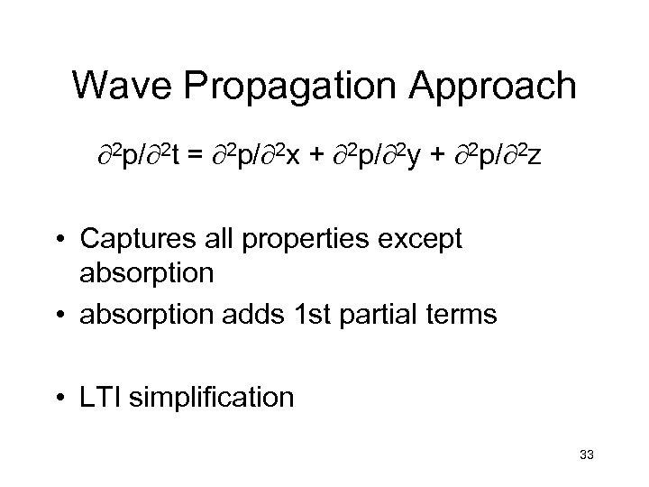 Wave Propagation Approach ¶ 2 p/¶ 2 t = ¶ 2 p/¶ 2 x