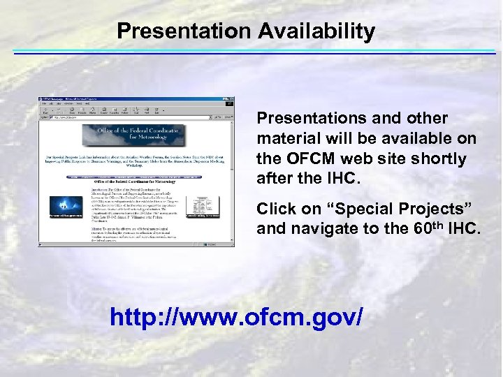 Presentation Availability Presentations and other material will be available on the OFCM web site