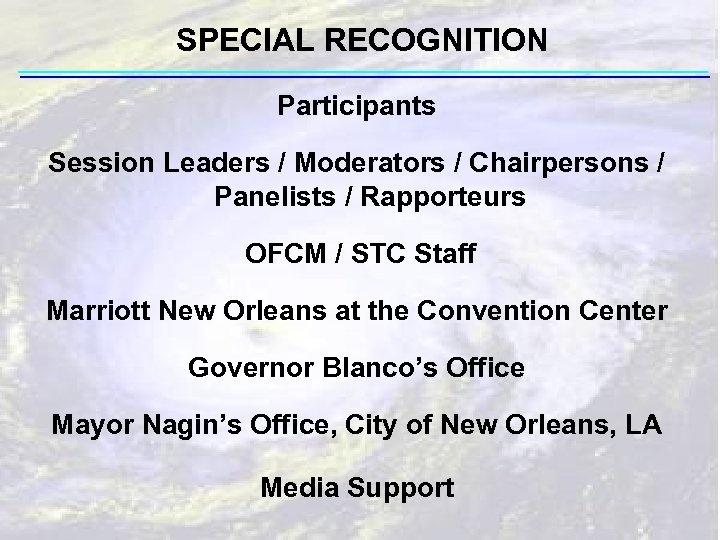 SPECIAL RECOGNITION Participants Session Leaders / Moderators / Chairpersons / Panelists / Rapporteurs OFCM