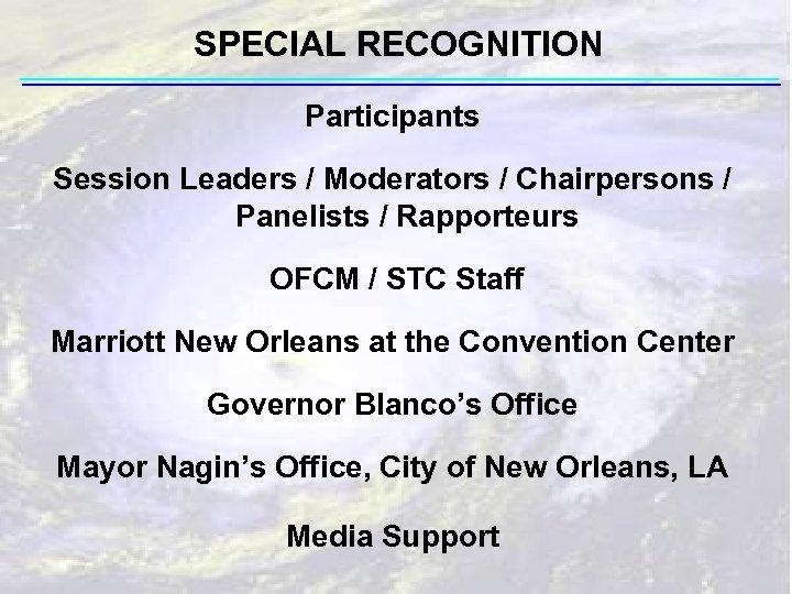 SPECIAL RECOGNITION Participants Session Leaders / Moderators / Chairpersons / Panelists / Rapporteurs OFCM