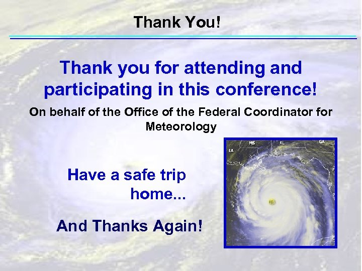 Thank You! Thank you for attending and participating in this conference! On behalf of