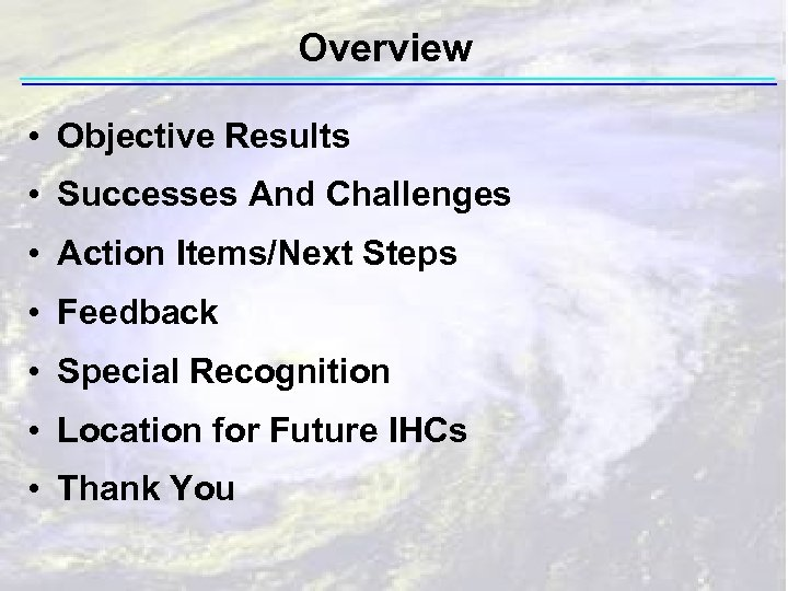 Overview • Objective Results • Successes And Challenges • Action Items/Next Steps • Feedback
