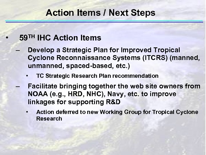 Action Items / Next Steps • 59 TH IHC Action Items – Develop a