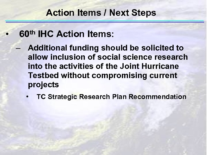 Action Items / Next Steps • 60 th IHC Action Items: – Additional funding