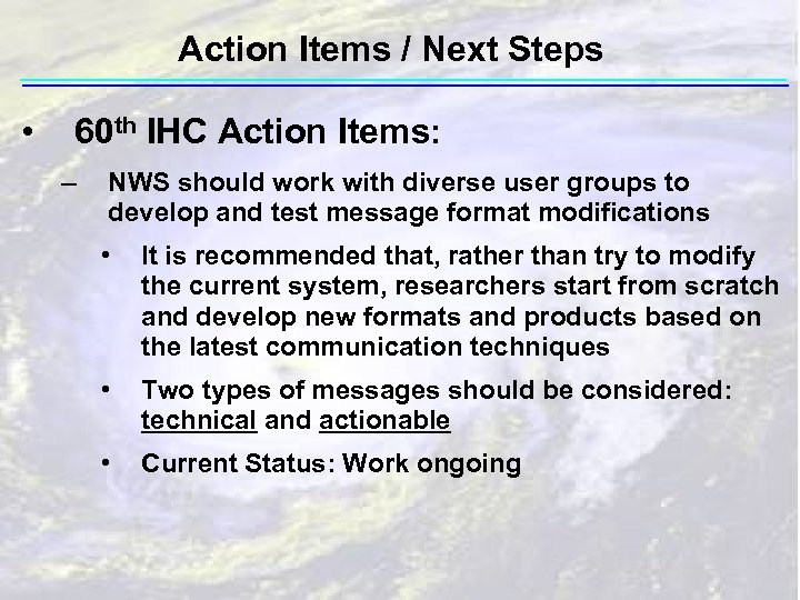 Action Items / Next Steps • 60 th IHC Action Items: – NWS should