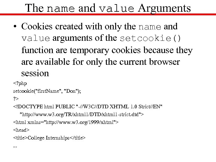The name and value Arguments • Cookies created with only the name and value