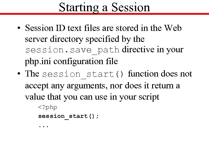 Starting a Session • Session ID text files are stored in the Web server