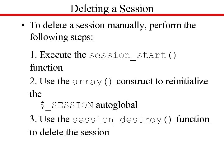 Deleting a Session • To delete a session manually, perform the following steps: 1.