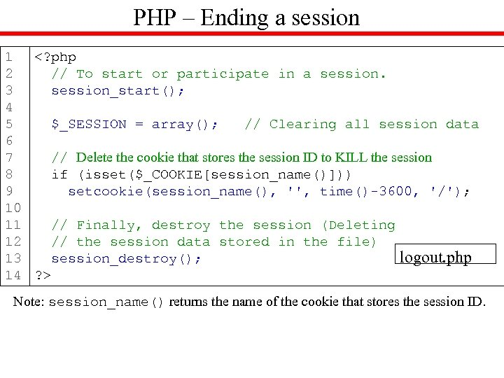 PHP – Ending a session 1 <? php 2 // To start or participate