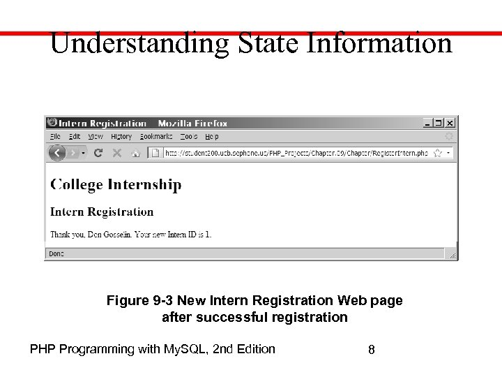 Understanding State Information Figure 9 -3 New Intern Registration Web page after successful registration