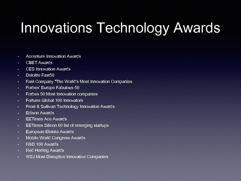 Innovations Technology Awards • • • • • Accenture Innovation Awards CBET Awards CES