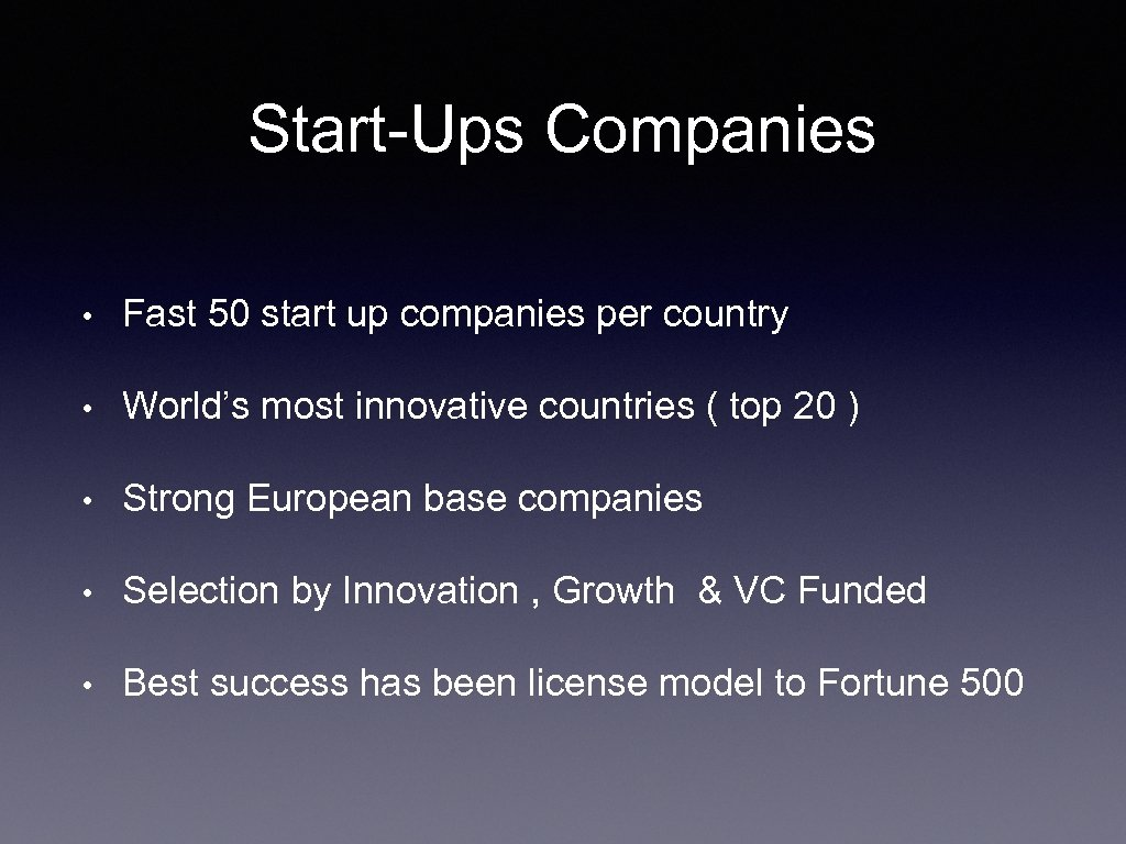 Start-Ups Companies • Fast 50 start up companies per country • World's most innovative