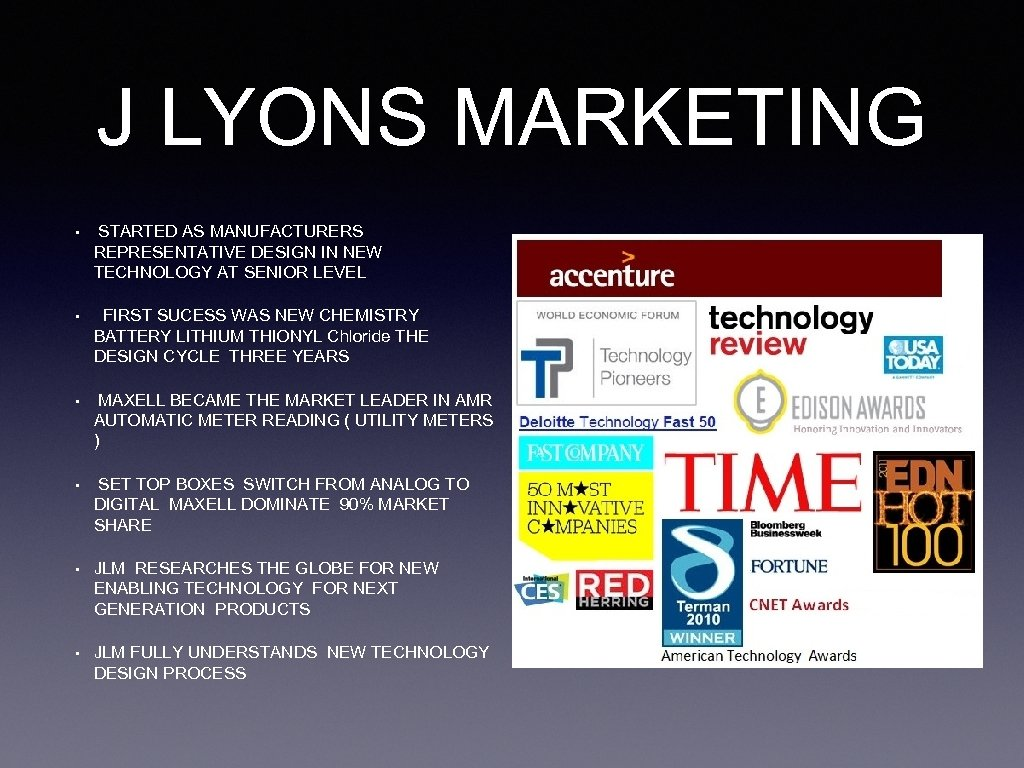 J LYONS MARKETING • STARTED AS MANUFACTURERS REPRESENTATIVE DESIGN IN NEW TECHNOLOGY AT SENIOR