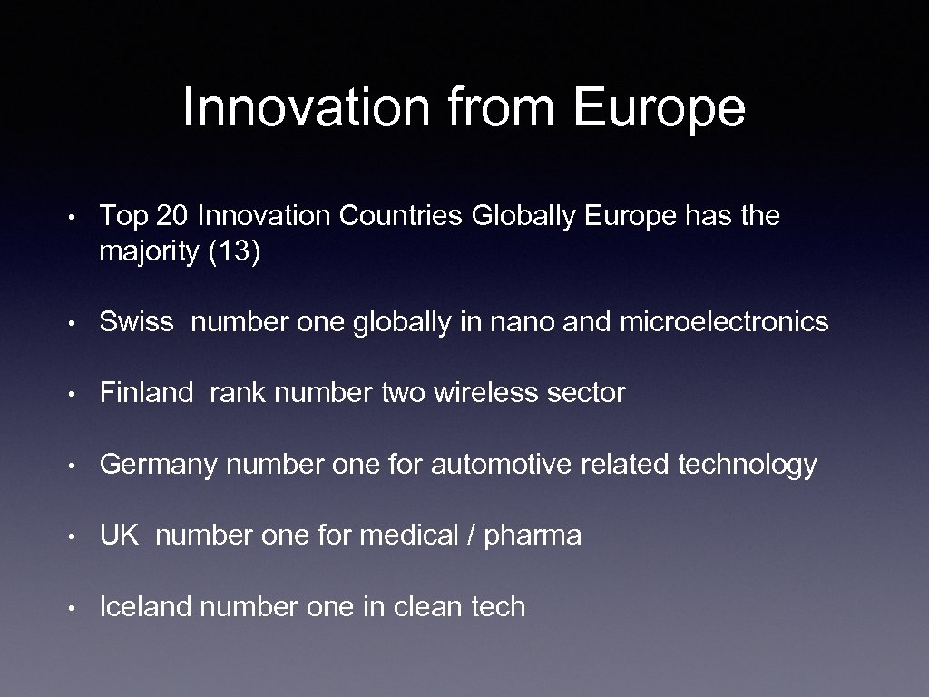 Innovation from Europe • Top 20 Innovation Countries Globally Europe has the majority (13)