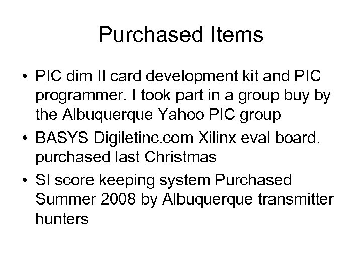 Purchased Items • PIC dim II card development kit and PIC programmer. I took