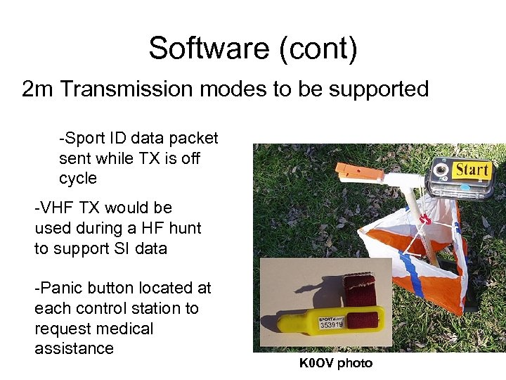 Software (cont) 2 m Transmission modes to be supported -Sport ID data packet sent