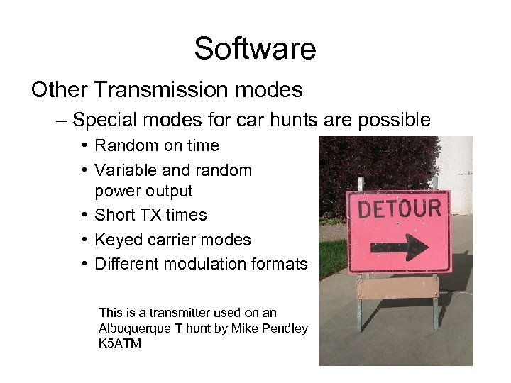 Software Other Transmission modes – Special modes for car hunts are possible • Random