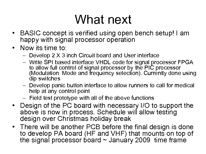 What next • BASIC concept is verified using open bench setup! I am happy
